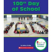 100th Day of School by Melissa Schiller