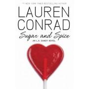 Sugar and Spice by Lauren Conrad