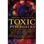 Toxic Psychiatry by Peter Breggin