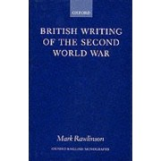 British Writing of the Second World War by Mark Rawlinson