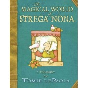 The Magical World of Strega Nona by Tomie DePaola