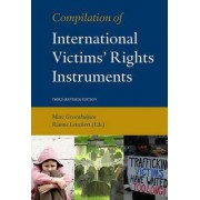 Compilation of International Victims' Rights Instruments by Rianne Letschert