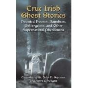 True Irish Ghost Stories by St John Drelincourt Seymour