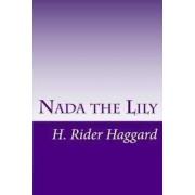 NADA the Lily by Sir H Rider Haggard