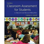 Classroom Assessment for Students in Special and General Education by Cathleen G. Spinelli