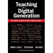 Teaching the Digital Generation by Frank S. Kelly