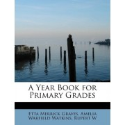 A Year Book for Primary Grades by Amelia Warfield Watkins Merrick Graves