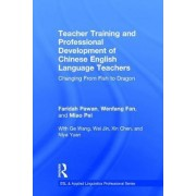 Teacher Training and Professional Development of Chinese English Language Teachers by Faridah Pawan