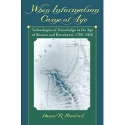 When Information Came of Age by Daniel R. Headrick