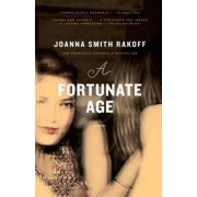 A Fortunate Age by Joanna Smith Rakoff