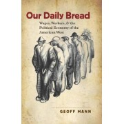 Our Daily Bread by Geoff Mann