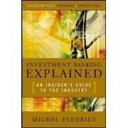Investment Banking Explained by Michel Fleuriet