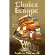 The Choice for Europe by Andrew Moravcsik