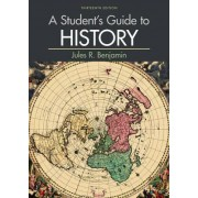 A Student's Guide to History by University Jules R Benjamin