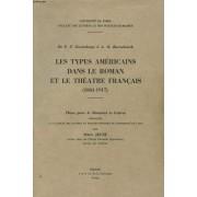 F.T. Graindorge À A. O. Barnabooth Les Types Americains Dans Le Roman Et Le Theatre Francais 1861 - 1917