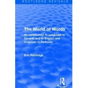The World of Words (Routledge Revivals): An Introduction to Language in General and to English and American in Particular