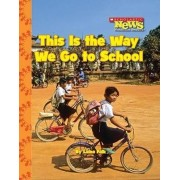 This Is the Way We Go to School by Laine Falk