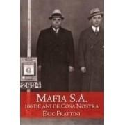 Mafia s.a. 100 de ani de Cosa Nostra - Eric Frattini