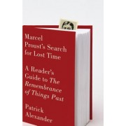Marcel Proust's Search for Lost Time: A Reader's Guide to Remembrance of Things Past