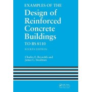 Examples of the Design of Reinforced Concrete Buildings to BS8110 by Charles E. Reynolds