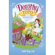 Dorothy and Toto Little Dog Lost by Debbi Michiko Florence