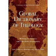 Global Dictionary of Theology by William A Dyrness