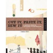 Cut it, Paste it, Sew it by Chisa Itou