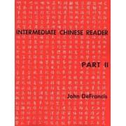 Intermediate Chinese Reader: Part 2 by John DeFrancis