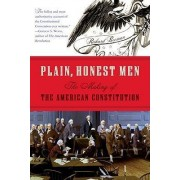 Plain, Honest Men by Richard R Beeman