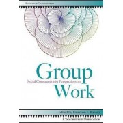 Social Constructionist Perspectives on Group Work by Emerson F Rasera