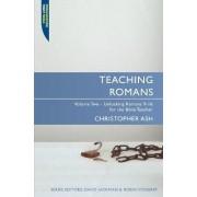 Teaching Romans, Volume 2 by Christopher Ash