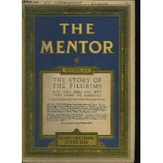 The Mentor - Serial N°213 - Volume 8 - N°17 - The Pilgrims Who They Were, What They Were, And Why They Came Toamerica
