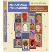 Educational Foundations: Student Text by Grace Huerta