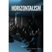 Horizontalism by Marina A. Sitrin