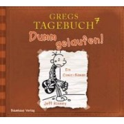 Gregs Tagebuch 7 - Dumm gelaufen! by Jeff Kinney