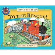 The Little Red Train to the Rescue by Benedict Blathwayt
