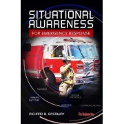 Situational Awareness for Emergency Response by Richard B. Gasaway