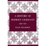 A History of Modern Germany, Volume 2 by Hajo Holborn