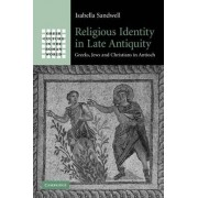 Religious Identity in Late Antiquity by Isabella Sandwell