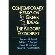 Contemporary Essays on Greek Ideas by Robert M. Baird