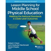 Lesson Planning for Middle School Physical Education with Web Resource: Meeting the National Standards & Grade-Level Outcomes