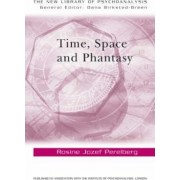 Time, Space and Phantasy by Rosine Jozef Perelberg