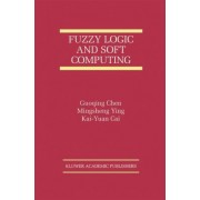 Fuzzy Logic and Soft Computing by Guoqing Chen