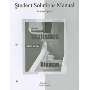 Student Solutions Manual to Accompany Elementary Statistics, a Brief Version by Allan Bluman