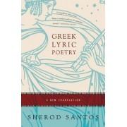 Greek Lyric Poetry by Sherod Santos