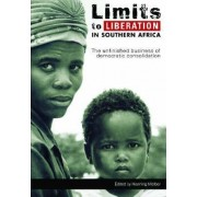 Limits to Liberation in Southern Africa by M. Henning