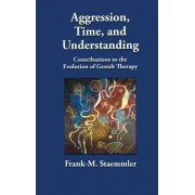 Aggression, Time, and Understanding: Contributions to the Evolution of Gestalt Therapy