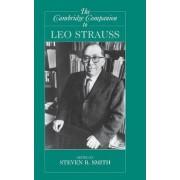 The Cambridge Companion to Leo Strauss by Steven B. Smith