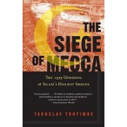 The Siege of Mecca by Yaroslav Trofimov