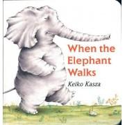 When the Elephant Walks by Keiko Kasza